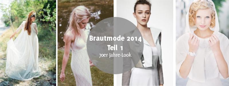 Brautmode-Trends 2014 Teil 1: Der 70er Look - Verrückt nach Hochzeit