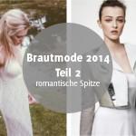 Brautmode-Trends 2014 – Teil 2: Spitze