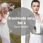 Brautmode-Trends 2014 – Teil 6: ziemlich kurze Hochzeitskleider