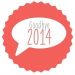 Auf Wiedersehen, 2014 – Rückblick auf ein tolles Jahr